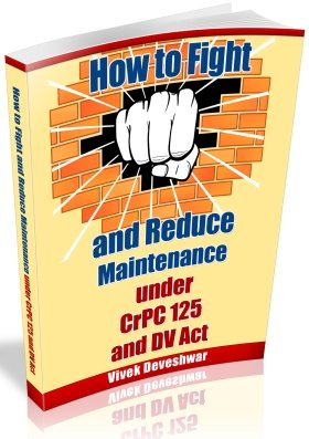 Book: How to Fight and Reduce Maintenance under CrPC 125 and DV Act